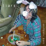 Todd Rundgren, Liars