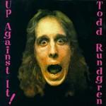 Todd Rundgren, Up Against It