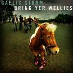 Gaelic Storm, Bring Yer Wellies