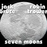Robin Trower & Jack Bruce, Seven Moons