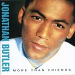 Jonathan Butler, More Than Friends