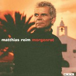Matthias Reim, Morgenrot