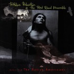 Robbie Robertson & The Red Road Ensemble, Music for the Native Americans