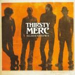 Thirsty Merc, Slideshows