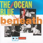 The Ocean Blue, Beneath the Rhythm and Sound