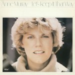 Anne Murray, Let's Keep It That Way