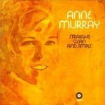 Anne Murray, Straight, Clean And Simple