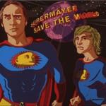 SuperMayer, Save the World