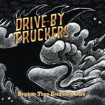Drive-By Truckers, Brighter Than Creation's Dark mp3