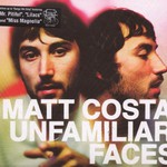 Matt Costa, Unfamiliar Faces