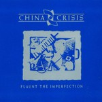 China Crisis, Flaunt the Imperfection