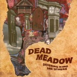 Dead Meadow, Shivering King and Others