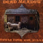 Dead Meadow, Howls From the Hills