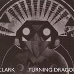 Clark, Turning Dragon