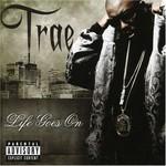 Trae, Life Goes On