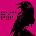 Kubichek!, Not Enough Night