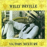 Willy DeVille, Victory Mixture