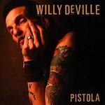 Willy DeVille, Pistola