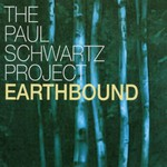 The Paul Schwartz Project, Earthbound