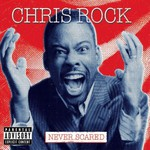 Chris Rock, Never Scared