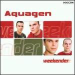 Aquagen, Weekender