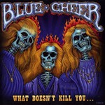 Blue Cheer, What Doesn't Kill You... mp3