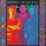 Shriekback, Big Night Music