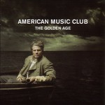 American Music Club, The Golden Age