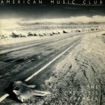 American Music Club, The Restless Stranger