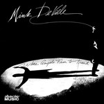 Mink DeVille, Where Angels Fear to Tread