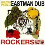 Augustus Pablo, Eastman Dub