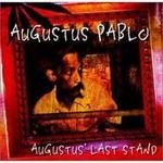 Augustus Pablo, Augustus' Last Stand