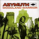Azymuth, Woodland Warrior