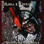 Alpha & Omega, Mystical Things