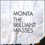 Monta, The Brilliant Masses