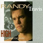 Randy Travis, High Lonesome