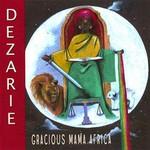 Dezarie, Gracious Mama Africa