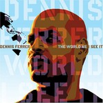 Dennis Ferrer, The World as I See It mp3