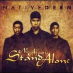 Native Deen, Not Afraid to Stand Alone