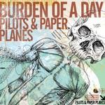 Burden of a Day, Pilots & Paper Planes