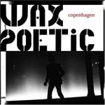 Wax Poetic, Copenhagen mp3