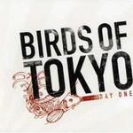 Birds of Tokyo, Day One