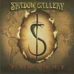 Shadow Gallery, Tyranny