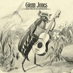 Glenn Jones, Against Which The Sea Continually Beats