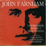 John Farnham, I Remember When I Was Young: Songs From the Great Australian Song Book