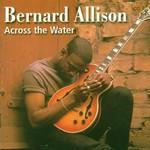 Bernard Allison, Across the Water mp3
