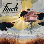 Finch, Say Hello to Sunshine