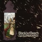 Blackout Beach, Light Flows the Putrid Dawn