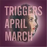 April March, Triggers