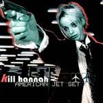 Kill Hannah, American Jet Set
